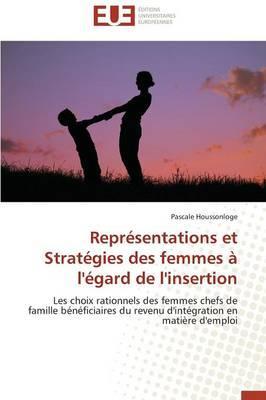 Représentations et Strategies des Femmes a l'Egard de l'Insertion