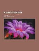A Life's Secret; A S...