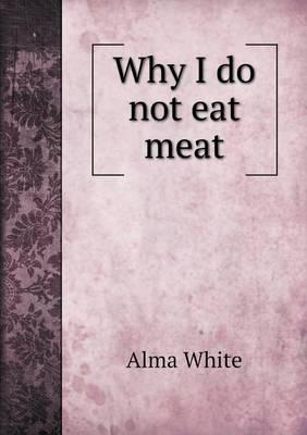 Why I Do Not Eat Meat