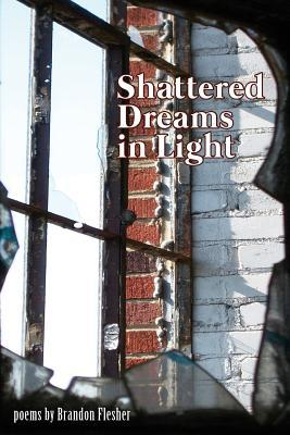 Shattered Dreams in Light