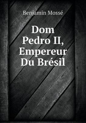 Dom Pedro II, Empereur Du Bresil