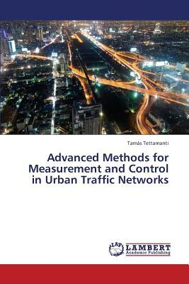 Advanced Methods for Measurement and Control in Urban Traffic Networks