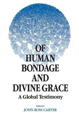 Of Human Bondage and Divine Grace