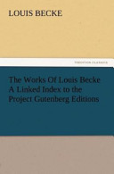 The Works of Louis Becke a Linked Index to the Project Gutenberg Editions