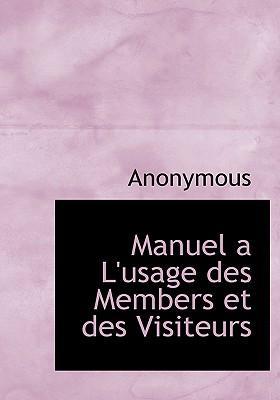 Manuel A L'Usage Des Members Et Des Visiteurs