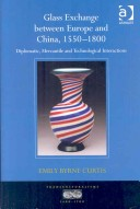 Glass Exchange Between Europe and China, 15501800