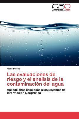 Las evaluaciones de riesgo y el análisis de la contaminación del agua