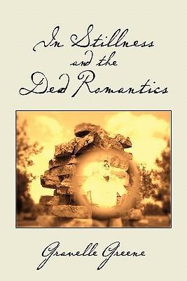 In Stillness and the Dead Romantics