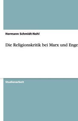 Die Religionskritik bei Marx und Engels