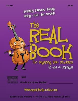 The Real Book for Beginning Cello Students C and G Strings