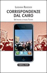 Corrispondenze dal Cairo. Un'inviata a piazza Tahrir