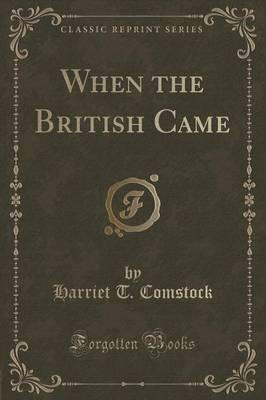 When the British Cam...