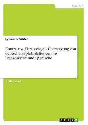 Kontrastive Phraseologie. Übersetzung von deutschen Spielanleitungen ins Französische und Spanische