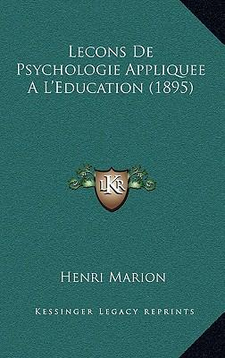 Lecons de Psychologie Appliquee A L'Education (1895)