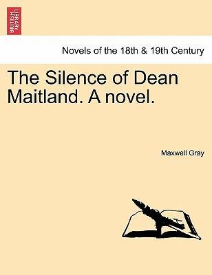 The Silence of Dean Maitland. A novel. Vol. I