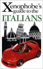 The Xenophoebe's Guide to the Italians