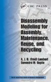Disassembly modeling for assembly, maintenance, reuse, and recycling
