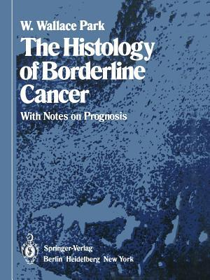 The Histology of Borderline Cancer