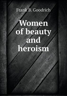 Women of Beauty and Heroism