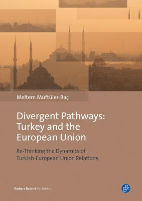 Divergent Pathways Turkey and the European Union