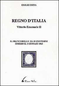 Regno d'Italia-Vittorio Emanuele II: il francobollo da 15 centesimi emesso il 1º gennaio 1863
