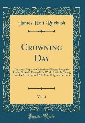 Crowning Day, Vol. 4