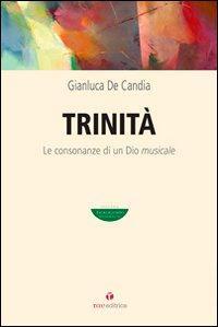 Trinità. Le consonanze di un Dio musicale