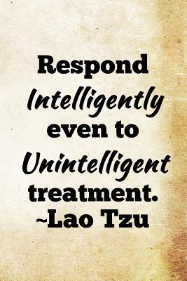 Respond Intelligently Even to Unintelligent Treatment