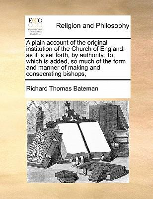 A   Plain Account of the Original Institution of the Church of England