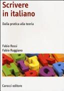 Scrivere in italiano. Manuale di scrittura consapevole