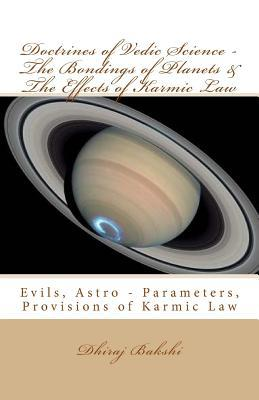 Doctrines of Vedic Science the Bondings of Planets & the Effects of Karmic Law