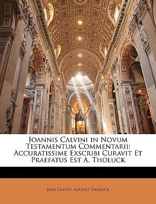 Ioannis Calvini in Novum Testamentum Commentarii