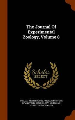 The Journal of Experimental Zoology, Volume 8