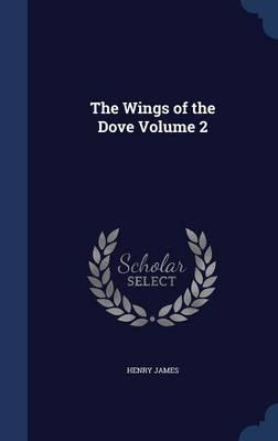The Wings of the Dove Volume 2