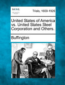 United States of America vs. United States Steel Corporation and Others.