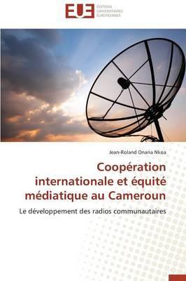 Cooperation Internationale et Equite Mediatique au Cameroun