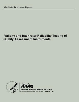 Validity and Inter-Rater Reliability Testing of Quality Assessment Instruments