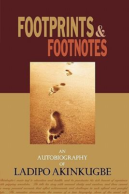 Footprints & Footnotes an Autobiography of Ladipo Akinkugbe