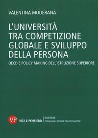 L'università tra competizione globale e sviluppo della persona. OECD e policy-making dell'istruzione superiore