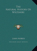 The Natural History of Wiltshire the Natural History of Wiltshire