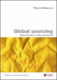 Global sourcing. opportunità e sfide gestionali