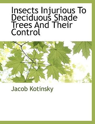 Insects Injurious to Deciduous Shade Trees and Their Control