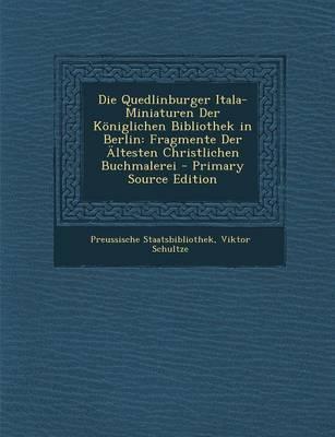 Die Quedlinburger Itala-Miniaturen Der Koniglichen Bibliothek in Berlin