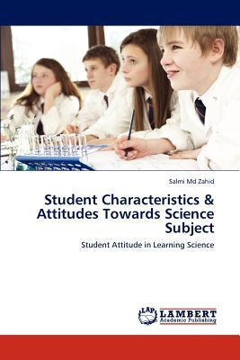 Student Characteristics & Attitudes Towards Science Subject
