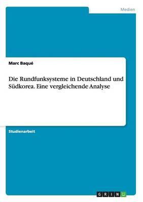Die Rundfunksysteme in Deutschland und Südkorea. Eine vergleichende Analyse