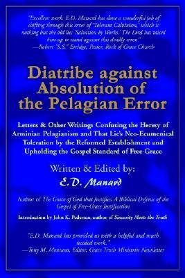 Diatribe Against Absolution of the Pelagian Error