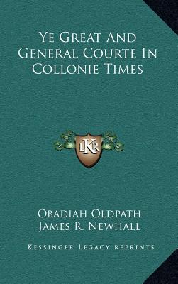 Ye Great and General Courte in Collonie Times