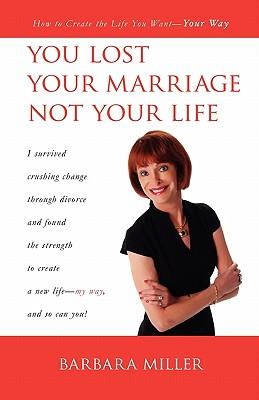 You Lost Your Marriage Not Your Life