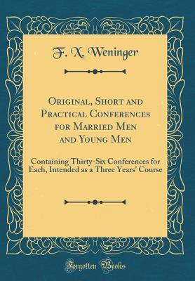 Original, Short and Practical Conferences for Married Men and Young Men