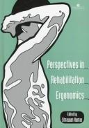 Perspectives in Rehabilitation Ergonomics